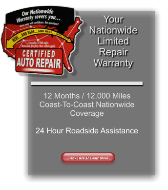 Your Nationwide Limited Repair Warranty 12 Months / 12,000 Miles Coast-To-Coast Nationwide Coverage  24 Hour Roadside Assistance Click Here To Learn More Click Here To Learn More